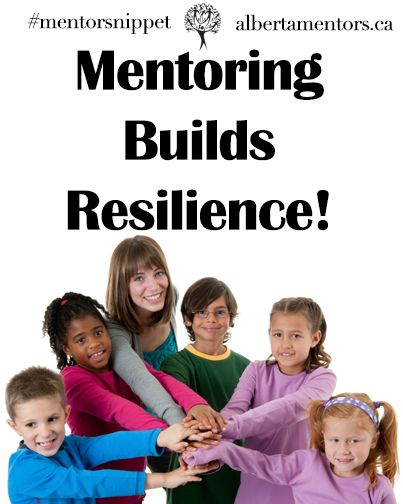 Mentoring Builds Resilience!