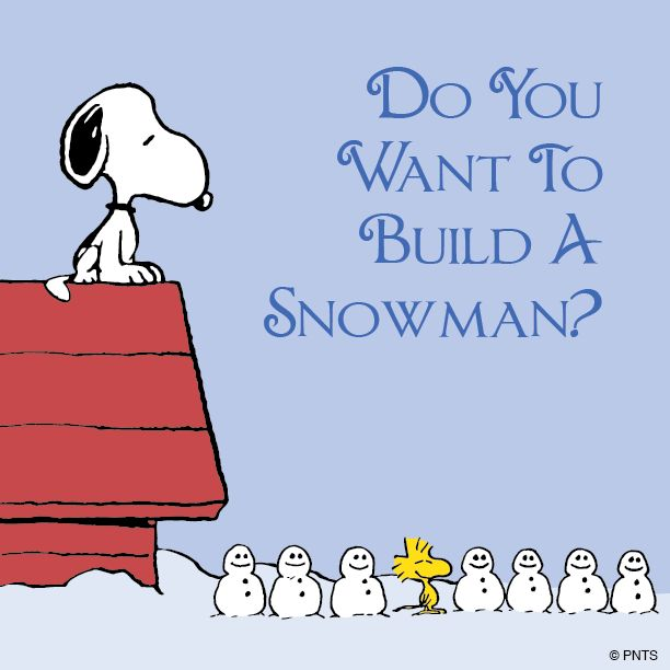 Do you want to build a snowman.