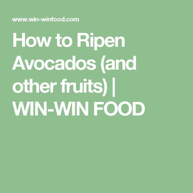 How to Ripen Avocados (and other fruits)   WIN-WIN FOOD