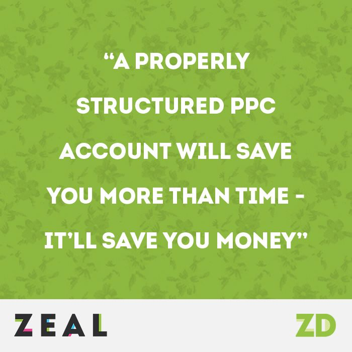 """""""A properly structured PPC account will save you more than time - it'll save you money."""" #Quote #PPC #Marketing"""
