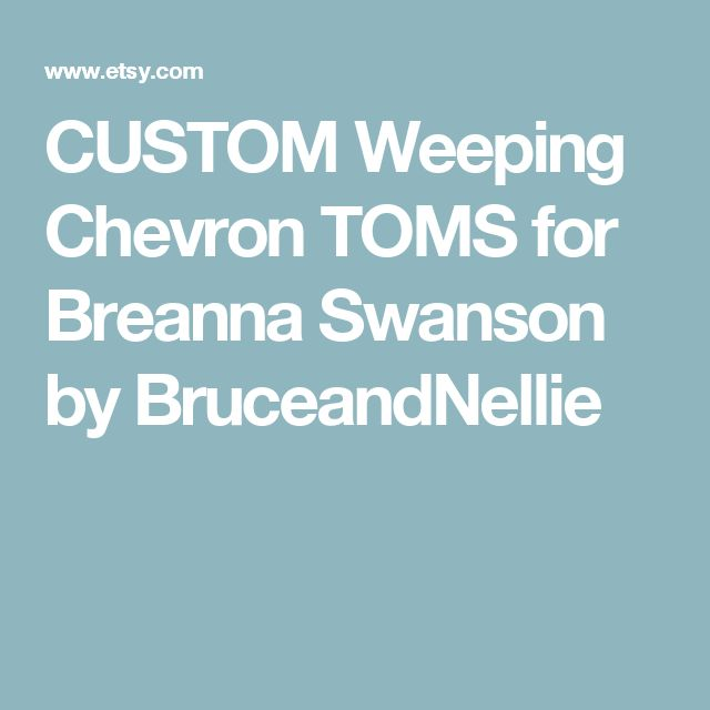 CUSTOM Weeping Chevron TOMS for Breanna Swanson by BruceandNellie