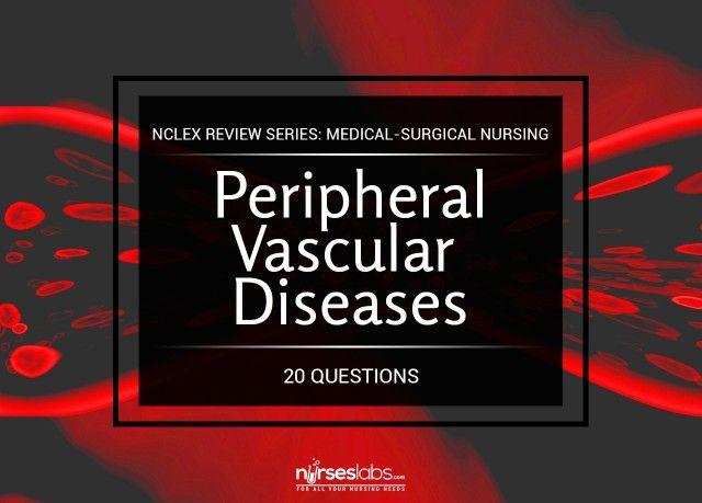Peripheral Vascular Diseases NCLEX Practice Quiz (20 Items)