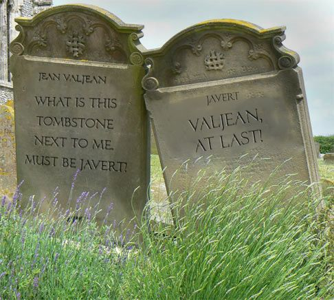 Les Mis tombstones...I don't know whether it's appropriate to laugh or cry