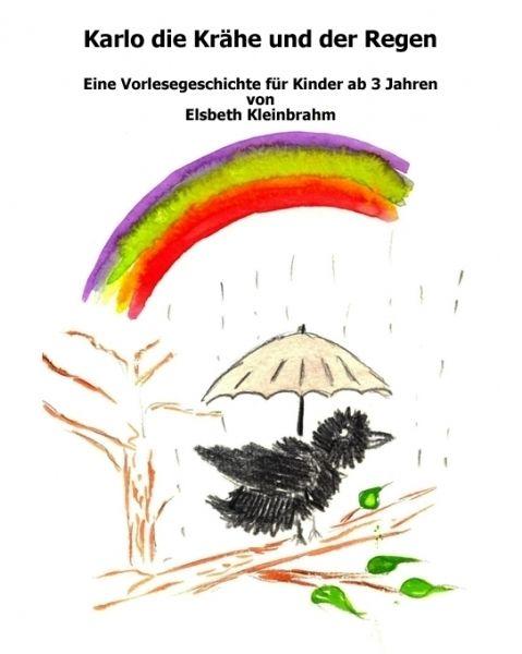 """""""Karlo Die Krähe und Der Regen"""" von Elsbeth Kleinbrahm #eBook"""