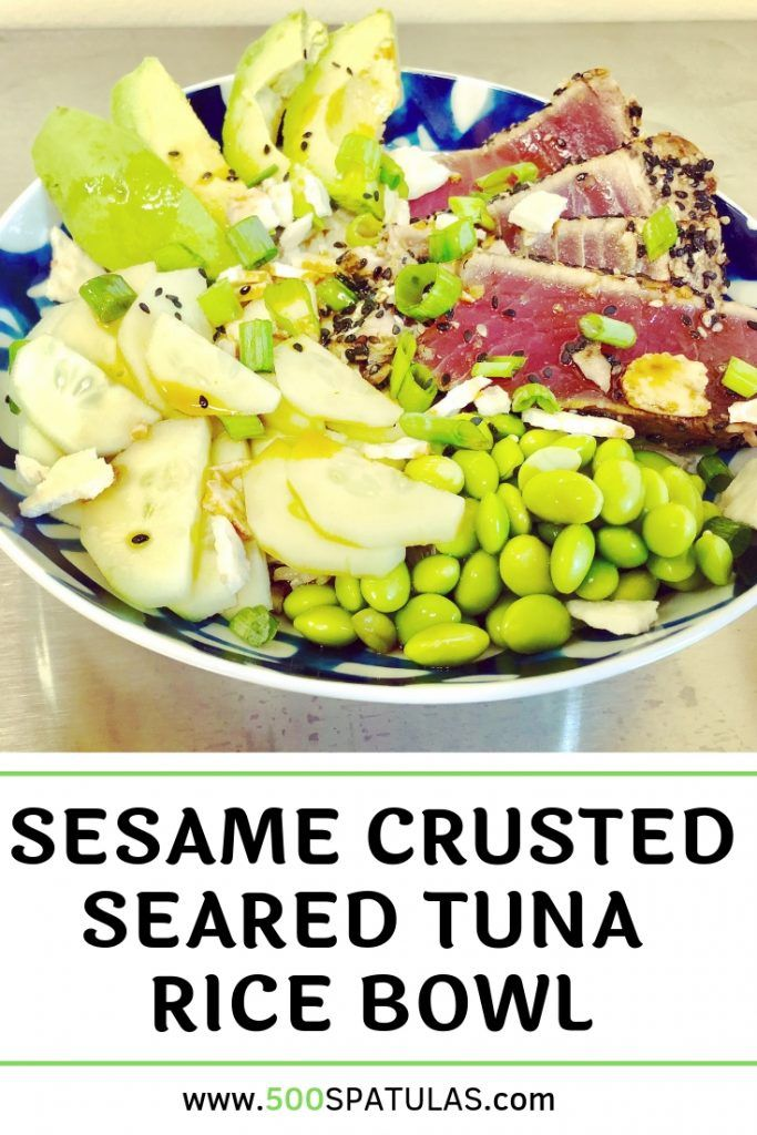 sesame crusted seared tuna rice bowl 500 spatulas recipe seared tuna tuna rice seafood recipes pinterest