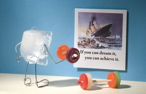 "hahaha ice cube working out to a picture of an iceberg. ""if you dream it, you can achieve it"""