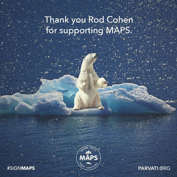 Gratitude to Rod Cohen for supporting signMAPS at Parvati.org!   Since our inception two years ago, Parvati.org has been self-funded and 100% volunteer-driven. Our goal is to realize MAPS: the Marine Arctic Peace Sanctuary by the end of 2018. The planet can't wait.  If you have not already, please sign and share the MAPS petition!