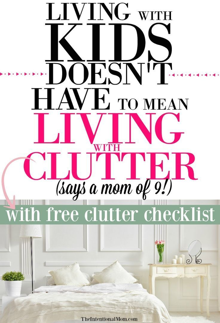 Living With Kids Doesn T Have To Mean Clutter Motherhood Pinterest Declutter And Your Home
