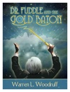 Dr. Fuddle and the Golden Baton, by Warren L. Woodruff
