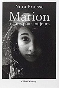 Marion, 13 ans pour toujours par Nora Fraisse
