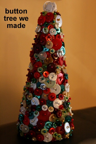 Buttons, straight pins, and a foam cone...A lot of time into this craft project, but we've now enjoyed it for several Christmas seasons.