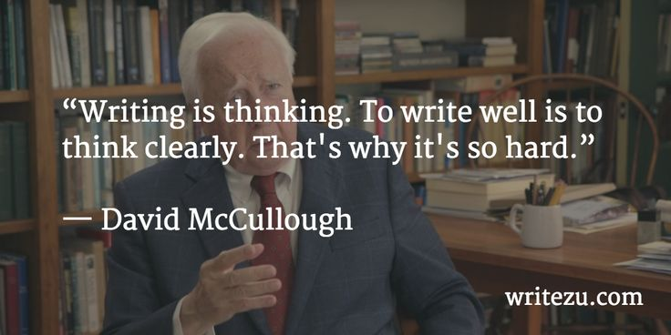 """To write well is to think clearly…"" ~ David McCullough #amwriting http://www.writezu.com/?utm_content=buffereeb4d&utm_medium=social&utm_source=pinterest.com&utm_campaign=buffer"