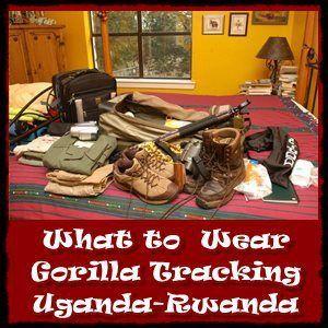 What to wear while Gorilla Trekking in Uganda - Rwanda