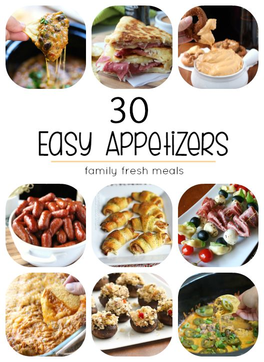 30 Easy Appetizers - Family Fresh Meals