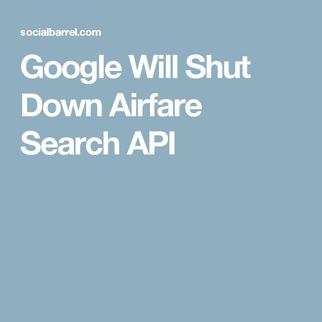 Google Will Shut Down Airfare Search API