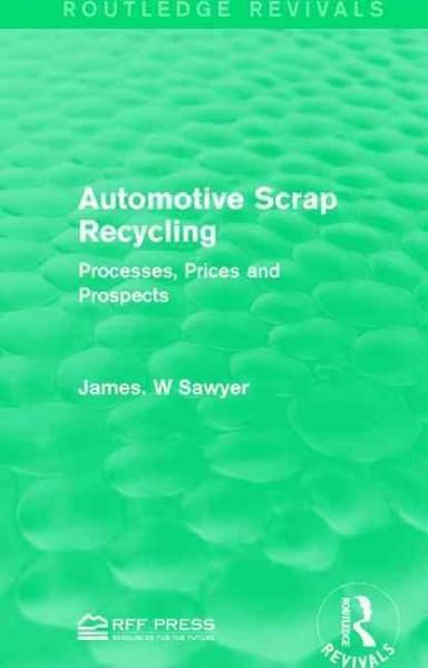 Automotive Scrap Recycling: Processes, Prices and Prospects