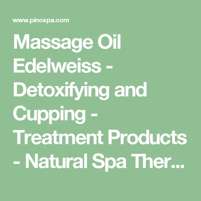 Massage Oil Edelweiss - Detoxifying and Cupping - Treatment Products - Natural Spa Therapy