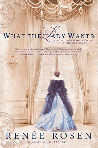 What the Lady Wants: A Novel of Marshall Field and the Gilded Age by Renée Rosen http://www.amazon.com/dp/0451466713/ref=cm_sw_r_pi_dp_A.4Iub12FA3WA