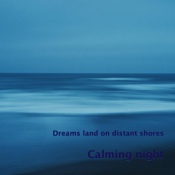 Cold and gloomy the west wind rushes over the sea, the night supplants the dusk and calms the waves  'Calming night'is a photo in the series 'Dreams land on distant shores&…