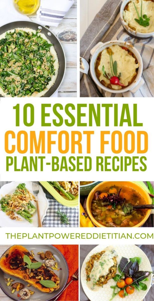 10 Essential Comfort Food Plant Based Recipes Sharon Palmer The Plant Powered Dietitian Vegetarian Recipes Healthy Easy Healthy Recipes Plant Based Recipes