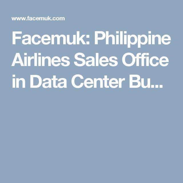 Facemuk: Philippine Airlines Sales Office in Data Center Bu...