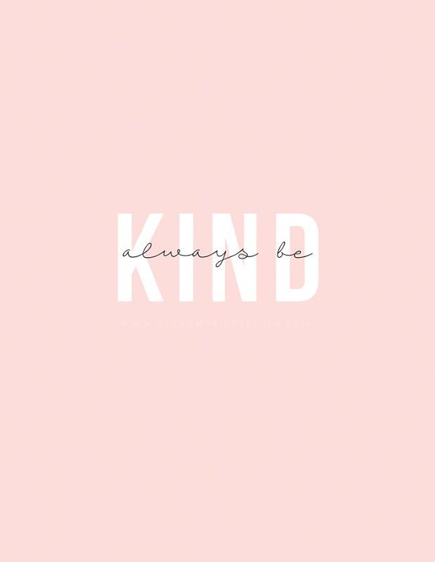 be kind even when you don't want to