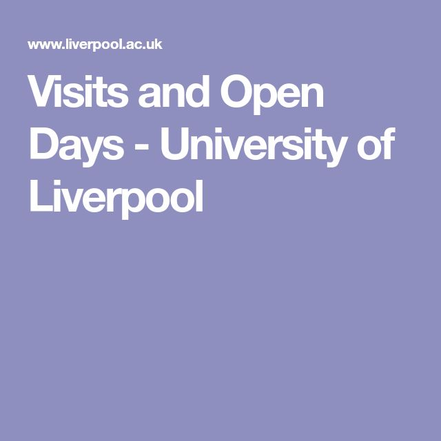 Visits and Open Days - University of Liverpool