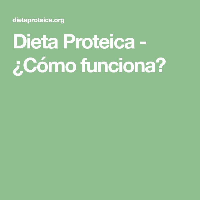 Dieta Proteica - ¿Cómo funciona?