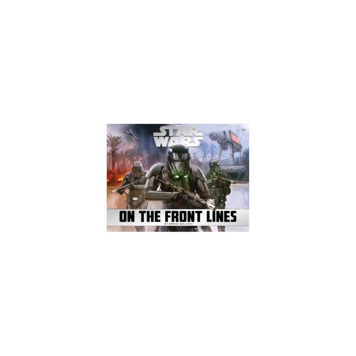Star Wars : On the Front Lines (Hardcover) (Daniel Wallace)