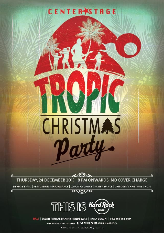 Hard Rock Hotel Bali presents Tropic Christmas Party at Thursday, 24 December 2015 from 8.00 pm onwards.
