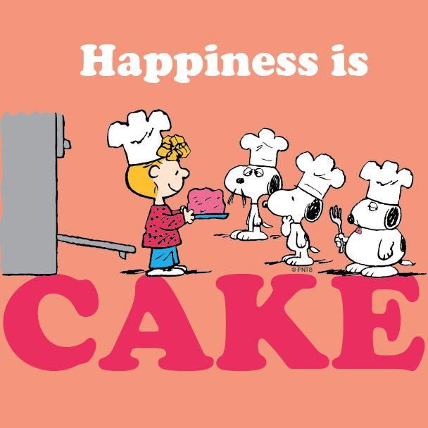 Happiness is cake.