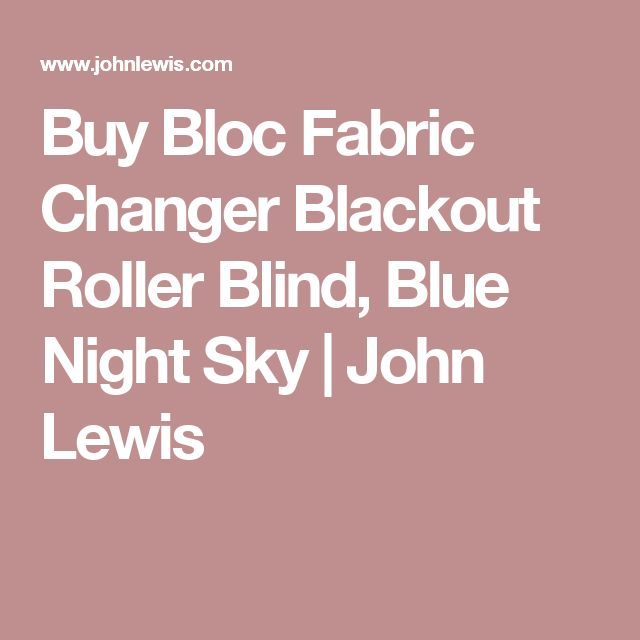 Buy Bloc Fabric Changer Blackout Roller Blind, Blue Night Sky | John Lewis
