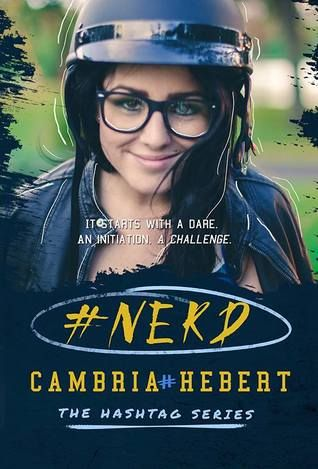 #Nerd (Hashtag, #1) by Cambria Hebert: She wants to keep her scholarship. He wants to stay on the team. An awkward alliance doesn't even begin to cover Rimmel and Romeo's relationship. But that's about to change. It starts with a dare. An initiation. A challenge. Quickly, it turns into more. But when you're a victim of your status, there is no room for anything real.