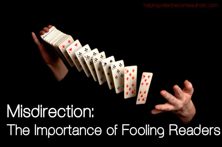 Misdirection: Why We Have to Fool Our Readers - Helping Writers Become Authors