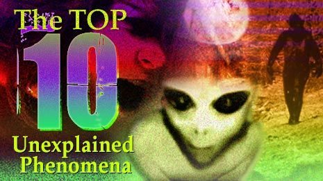 Spooky! The Top 10 Unexplained Phenomena. Science is powerful, but it cannot explain everything.