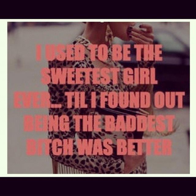 Bad bitch, hahaha