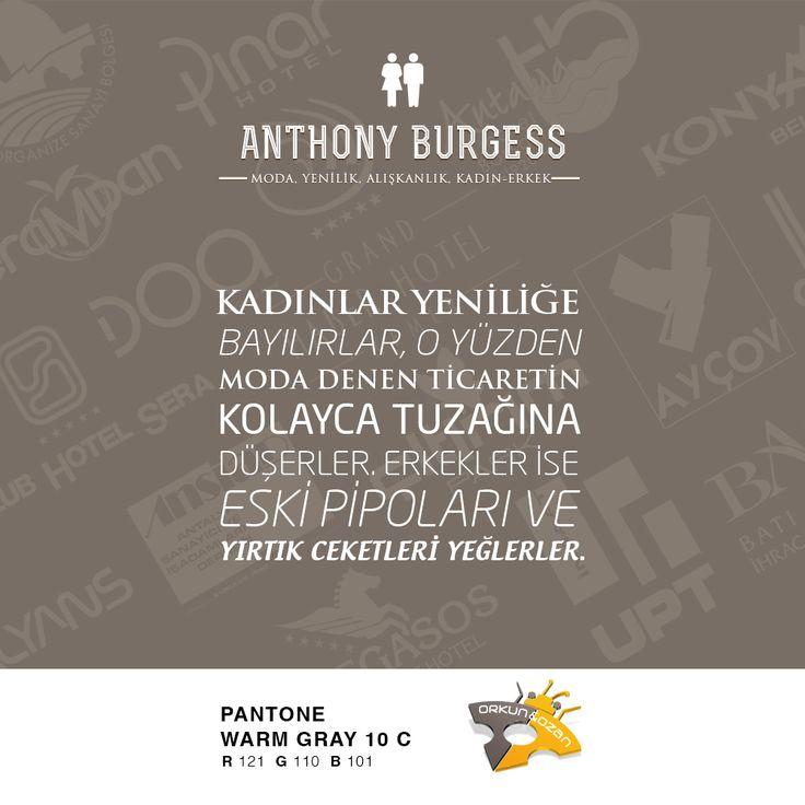 """""""Kadınlar yeniliğe bayılırlar, o yüzden moda denen ticaretin kolayca tuzağına düşerler. Erkekler ise eski pipoları ve yırtık ceketleri yeğlerler."""" Anthony Burgess. #AnthonyBurgess #kadın #moda #erkek #klasik"""