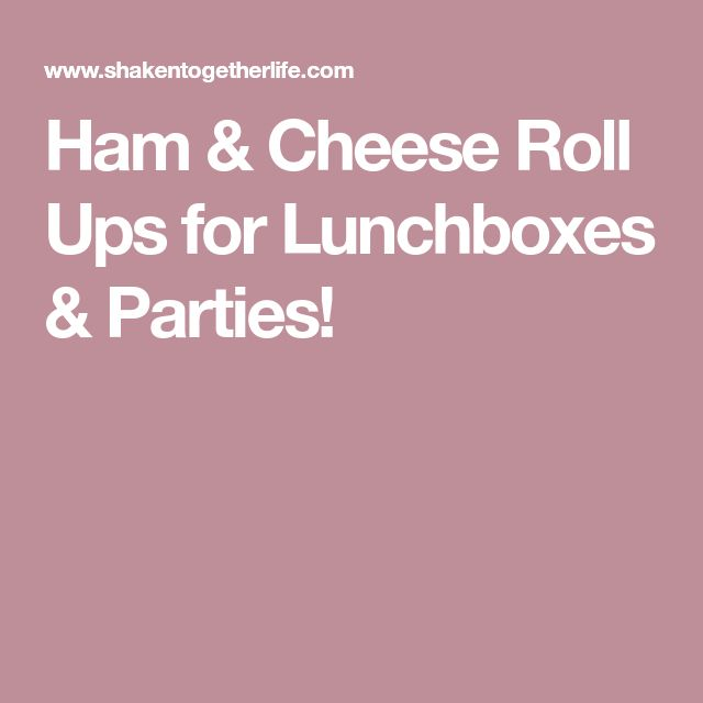 Ham & Cheese Roll Ups for Lunchboxes & Parties!