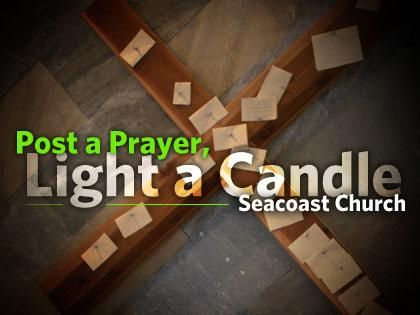 Post a Prayer, Light a Candle: Seacoast Church by Nadra Kareem Nittle - OutreachMagazine.com