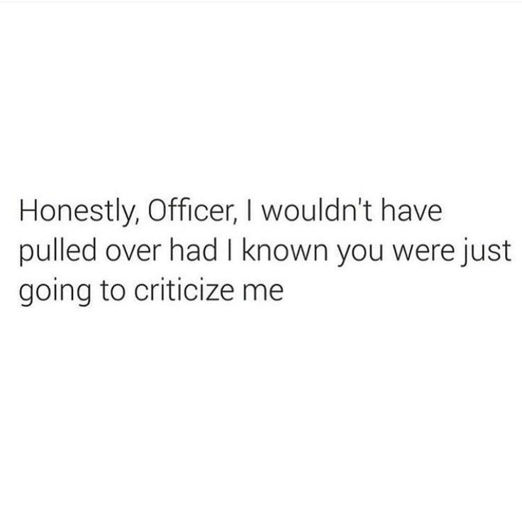 Honestly, Officer...