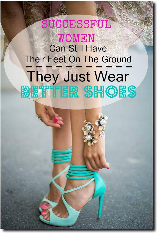 """""""Le donne di #successo possono rimanere coi piedi per terra, indossano semplicemente un paio di scarpe migliori""""  #inspirational #quotes"""