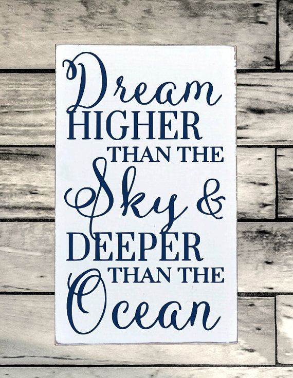 Beach Decor Sign Nautical Nursery Wall Art 18x12 Dream Higher Than Sky Deeper Than Ocean Quote Inspirational Boys Girls Teen Graduation Gift