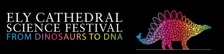 Ely Cathedral Science Festival: From Dinosaurs to DNA  Tue 9th May - Sun 18th Jun  A month long event of interactive fun and discovery exploring science and the natural world through art, music, exhibitions and fun activities for all ages.  This extraordinary festival will involve science shows, live experiments, prehistoric creatures and fascinating talks by leading experts.  www.elycathedral.org/ely-cathedral-science-festival