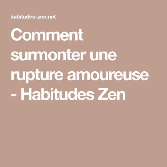 Comment surmonter une rupture amoureuse - Habitudes Zen