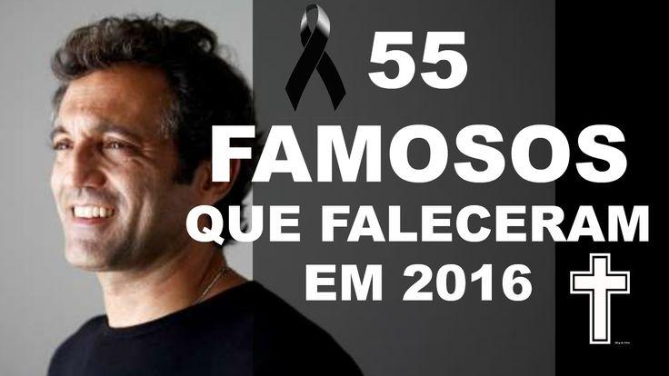 55 Celebridades Que Faleceram Em 2016 - Relembre Os Famosos Que Morreram...