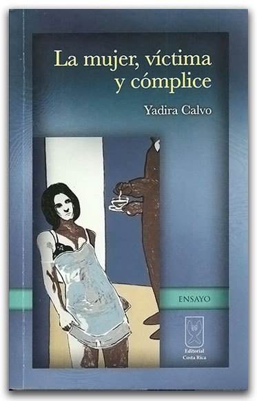 La mujer, víctima y cómplice – José Arizala – Ediciones Aurora  - http://www.librosyeditores.com/tiendalemoine/2991-la-mujer-victima-y-complice.html  -   Editores y distribuidores.