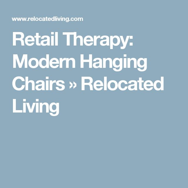 Retail Therapy: Modern Hanging Chairs » Relocated Living