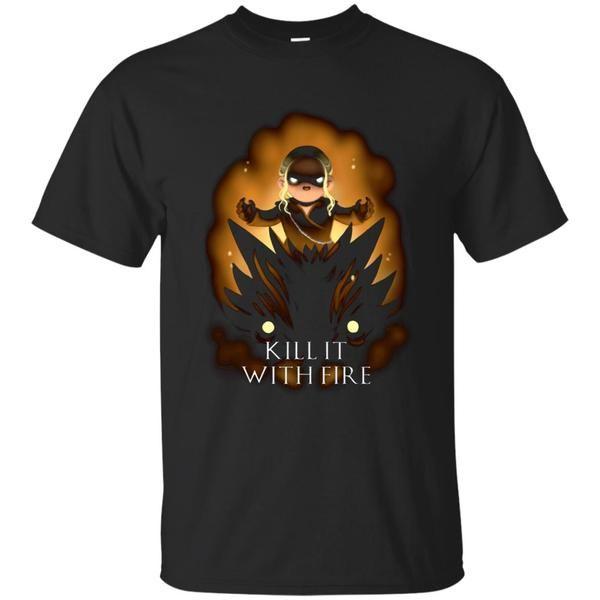 Game Of Thrones Daenerys Targaryen T shirts Kill It With Fire Hoodies Sweatshirts