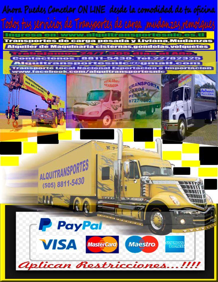 Alquitransportesnic.Pago on LINE Nicaragua.: 2017 pagoenlinealquitransportesnic.blogspot.com/2017/ www.alquitransportesnic.es.tl. Pago seguro con PAYPAL en NICARGUA...Alquitransportesnic. Servicio las 24/7 365 dias al AÑO.Desde la comodidad de tu oficina,hogar o negocio.Puedes cancelar con tus tarjetas visa y Mastercard. Informacion:planta cel:505 88115430. Transportes,Mudanzas,remolques,alquiler de gruas,cisternas y mas........