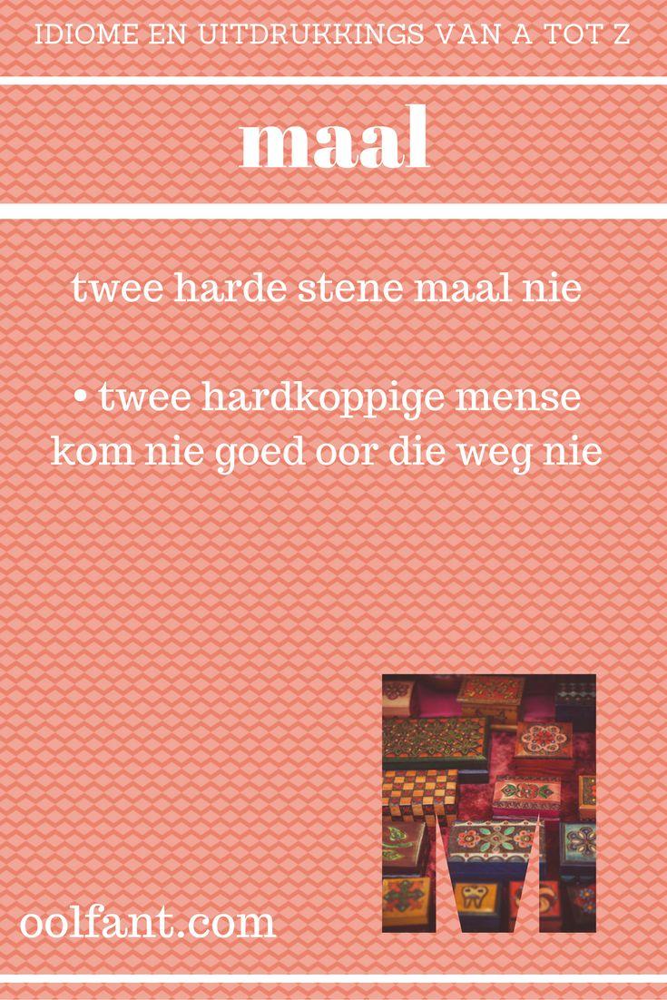 maal | twee harde stene maal nie | twee hardkoppige mense kom nie goed oor die weg nie | Afrikaanse idiome en uitdrukkings